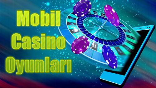 Mobil Casino Oyunları, Mobil Casino Siteleri